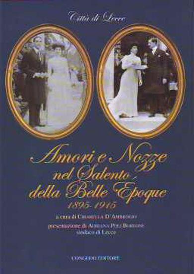 Immagine di Amori e Nozze nel Salento della Belle Epoque 1895 1915 vol.1°