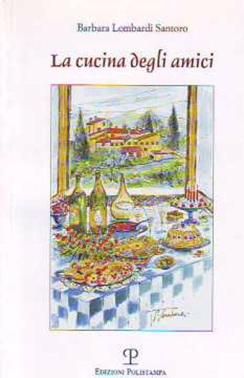 La Cucina Degli Amici Lombardi Santoro Barbara 9788883046544 Salentolibri Libreria Dante Alighieri
