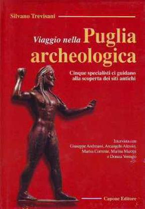Immagine di Viaggio nella Puglia archeologia.  Cinque specialisti ci guidano alla scoperta dei siti antichi.