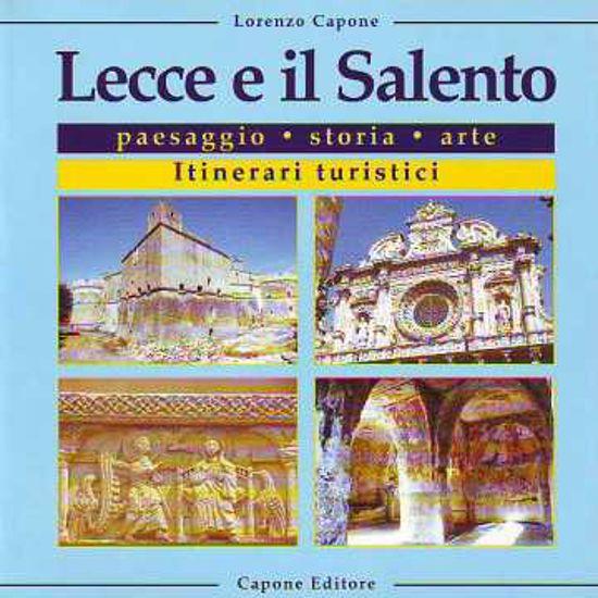Immagine di Lecce e il Salento. Paesaggio, storia, arte, itinerari turistici