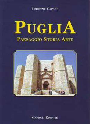 Immagine di Puglia. Paesaggio storia e arte