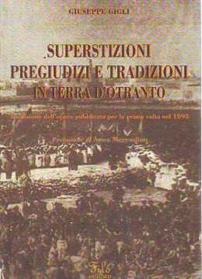 Immagine di Superstizioni, pregiudizi e tradizioni in Terra d'Otranto
