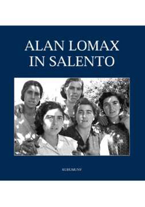 Immagine di Alan Lomax in salento