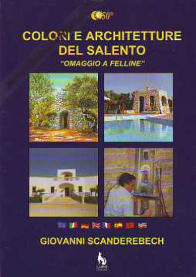 Immagine di COLORI E ARCHITETTURE DEL SALENTO OMAGGIO A FELLINE