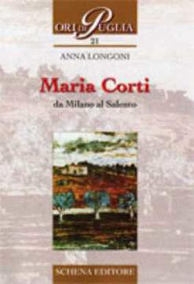 Immagine di Maria Corti. Da Milano al salento