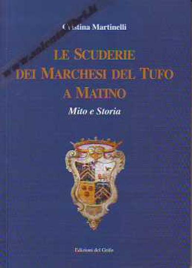 Immagine di Le scuderie dei Marchesi del Tufo a Matino Mito e storia