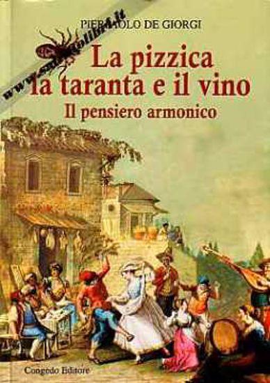 Immagine di La pizzica la taranta e il vino. Il pensiero armonico
