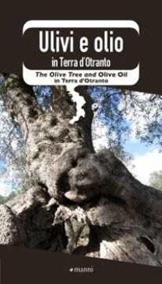 Immagine di Ulivi e olio in Terra d'Otranto
