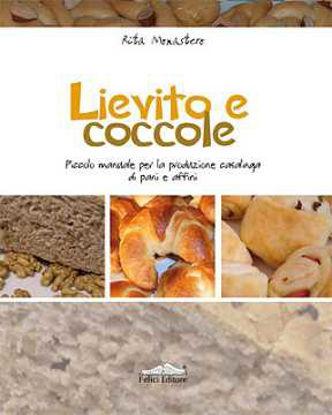 Immagine di Lievito e coccole. Piccolo manuale per la produzione casalinga di pani e affini.