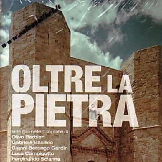 Immagine di Oltre la Pietra. La Puglia monumentale in foto