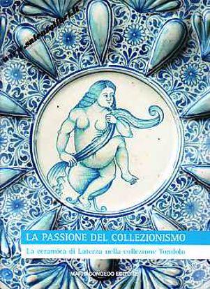 Immagine di La passione del Collezionismo. La ceramica di Laterza nella collezione Tondolo