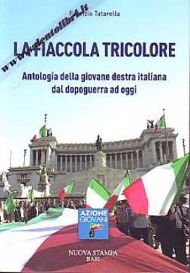 Immagine di La fiaccola tricolore. Antologia della giovane destra italiana da dopoguerra ad oggi