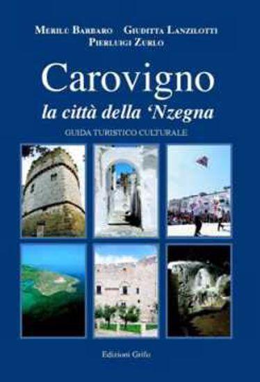 """Immagine di Carovigno, la città della 'Nzegna"""". Guida turistico culturale"""