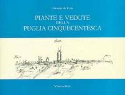 Immagine di Piante e Vedute della Puglia Cinquecentesca