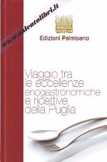 Immagine di Viaggio tra le eccellenze enogastronomiche e ricettive della Puglia