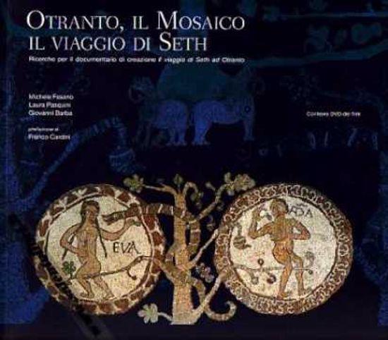 Immagine di Otranto, il Mosaico; Il viaggio di Seth + DVD Il viaggio di Seth ad Otranto