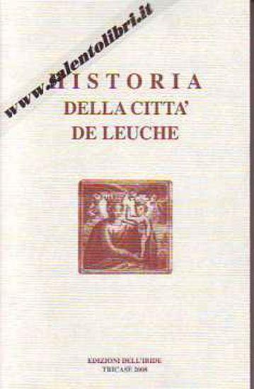 Immagine di Historia della città de Leuche. Storia della città di Leuca