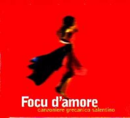 Immagine di Focu d'amore (Canzoniere Grecanico Salentino)
