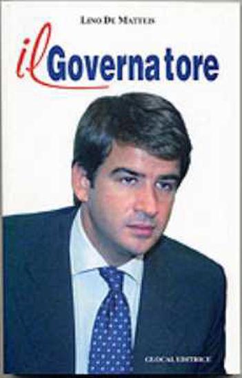 Immagine di Il Governatore. Raffaele Fitto