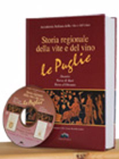 Immagine di Storia regionale della vite e del vino + DVD - le Puglie Daunia, Terra di Bari, Terra d'Otranto