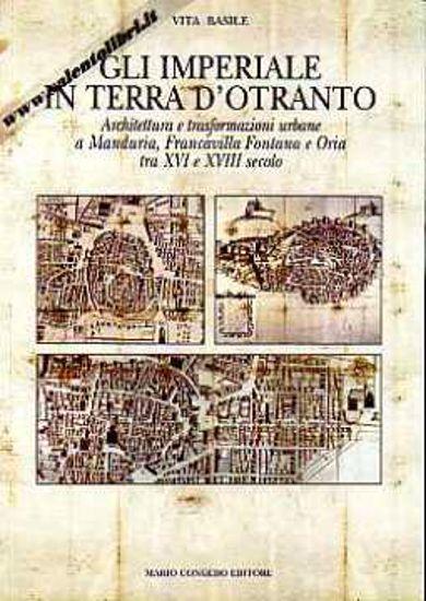 Immagine di Gli Imperiale in Terra d'Otranto; Architettura e trasformazioni urbane a Manduria Francavilla Fontana
