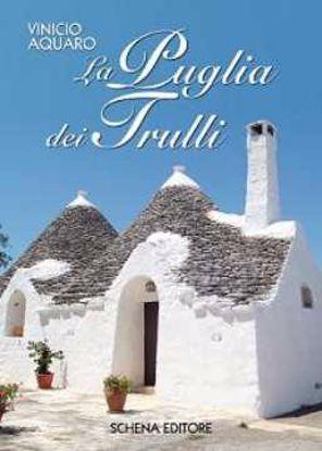 Immagine di La Puglia dei Trulli