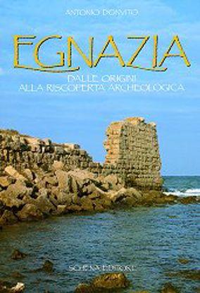 Immagine di Egnazia. Dalle origini alla riscoperta archeologica