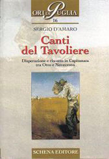 Immagine di Canti del Tavoliere. Disperazione e riscatto in Capitanata tra Otto e Novecento
