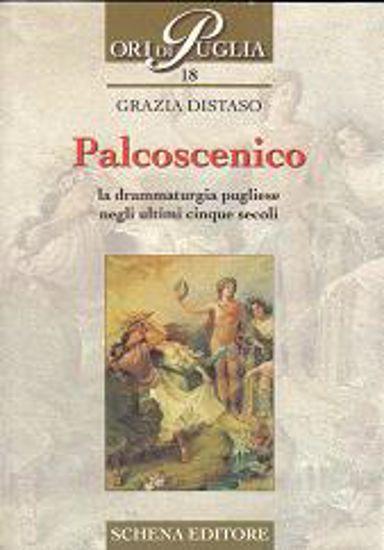 Immagine di Palcoscenico la drammaturgia pugliese negli ultimi cinque secoli