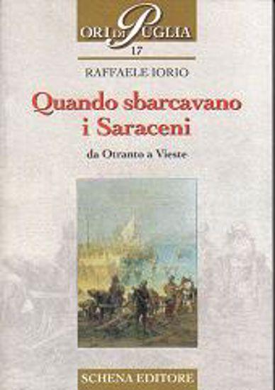 Immagine di Quando sbarcavano i Saraceni: da Otranto a Vieste