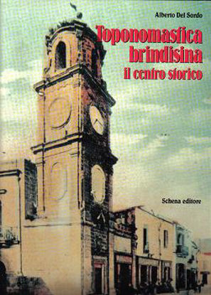 Immagine di Toponomastica brindisina - il centro storico
