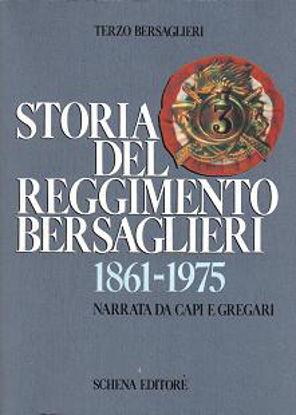 Immagine di Storia del Reggimento Bersaglieri 1861-1975 narrata da capi e gregari