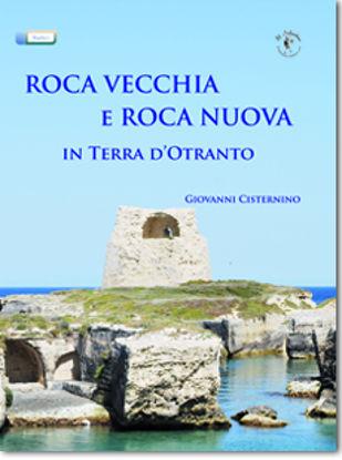 Immagine di Roca Vecchia e Roca nuova in Terra d'Otranto