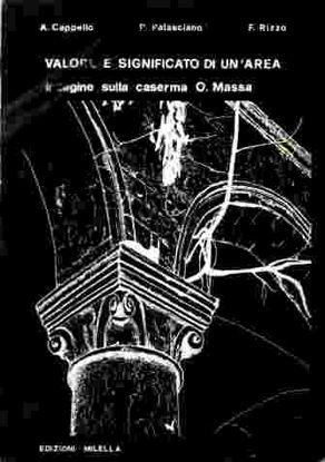 Immagine di Valore e significato di un'area. Caserma O. Massa