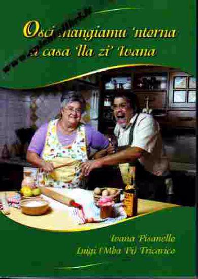 Immagine di Osci mangiamu 'ntorna a casa 'lla Zì Ivana.