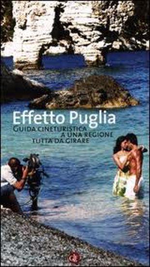 Immagine di Effetto Puglia. Guida Cineturistica