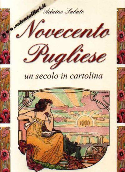 Immagine di Novecento Pugliese. Un secolo in cartolina