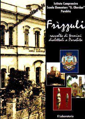 Immagine di Frizzuli. Raccolta di termini dialettali a Parabita