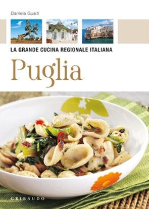 Immagine di Puglia. La grande cucina regionale italiana