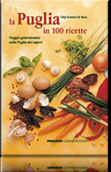Immagine di La Puglia in 100 ricette