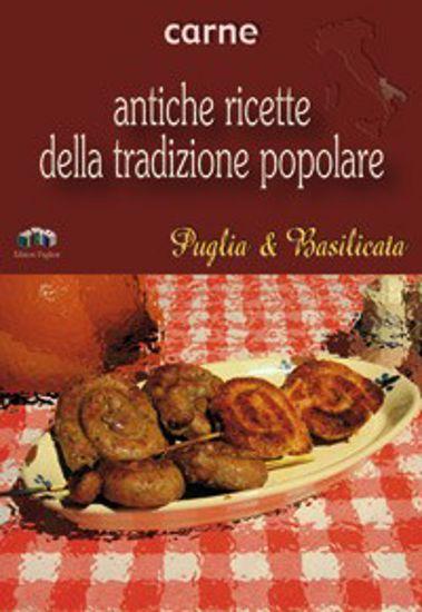 Immagine di Carne. Antiche ricette della tradizione popolare di Puglia & Basilicata
