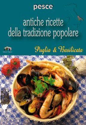 Immagine di Pesce. Antiche ricette della tradizione popolare di Puglia & Basilicata