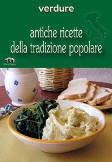 Immagine di Verdure. Antiche ricette della tradizione popolare
