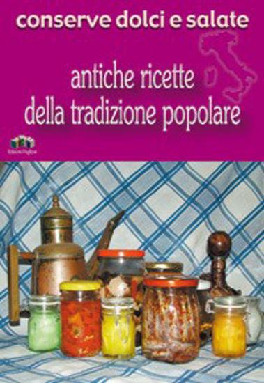 Immagine di Conserve dolci e salate. Antiche ricette della tradizione popolare di Puglia & Basilicata