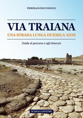 Immagine di Via Traiana. Una strada lunga duemila anni