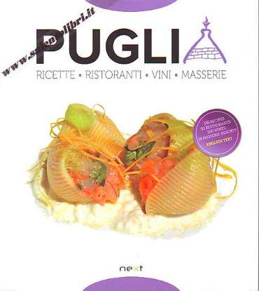 Immagine di Puglia. Ricette Ristoranti Vini Masserie