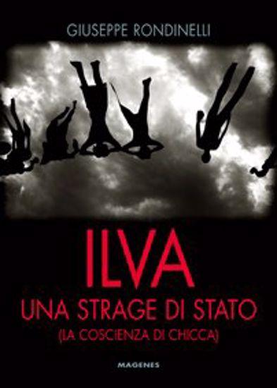 Immagine di ILVA. Una strage di stato (La coscienza di Chicca)