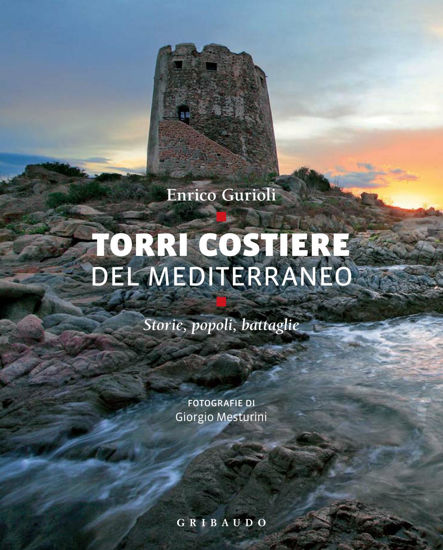 Immagine di Torri costiere del Mediterraneo. Storie popoli battaglie