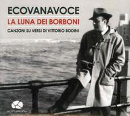 Immagine di La luna dei Borboni. Canzoni sui versi di Vittorio Bodini. CD.