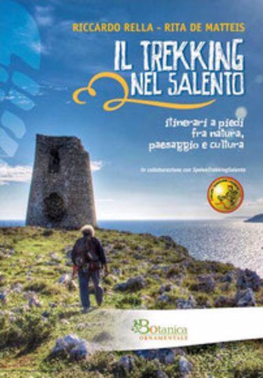 Immagine di Il Trekking nel Salento. Itinerari a piedi fra natura paesaggio e cultura
